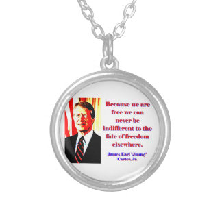 Because We Are Free - Jimmy Carter Silver Plated Necklace