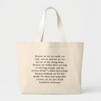 Because we are too small, too wide, and our pel... large tote bag
