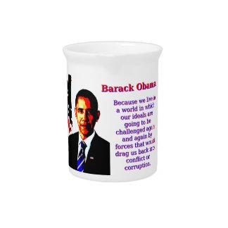 Because We Live In A World - Barack Obama Drink Pitcher
