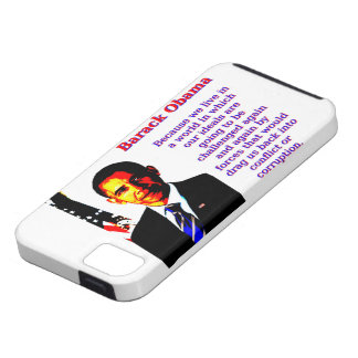 Because We Live In A World - Barack Obama iPhone 5 Covers
