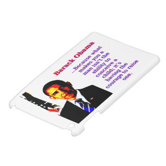 Because What Makes You A Man - Barack Obama Case For The iPad Mini