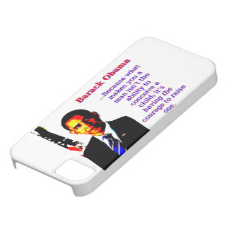 Because What Makes You A Man - Barack Obama iPhone 5 Covers