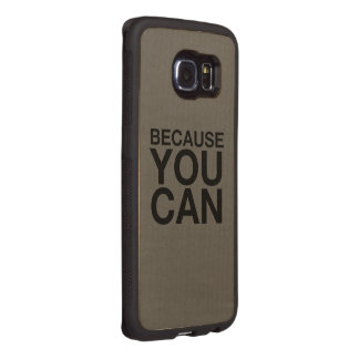 Because You Can Wood Phone Case