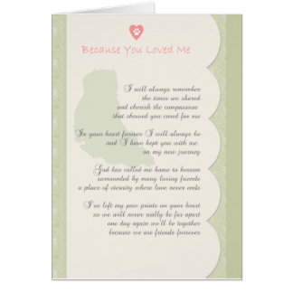 """Because you loved me"" dog sympathy Card"