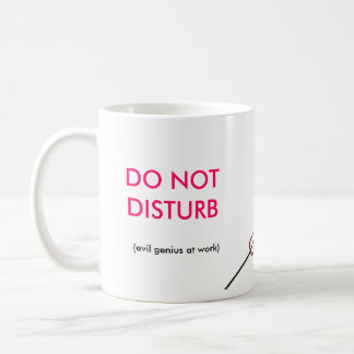 becky 7, DO NOT DISTURB, (evil genius at work) Coffee Mug