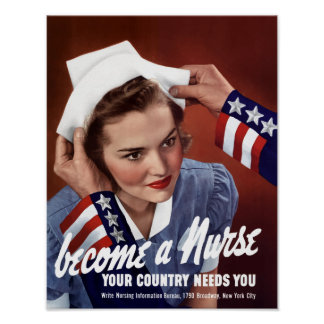 Become A Nurse Your Country Needs You -- WWII Poster