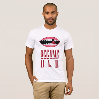 become old T-Shirt