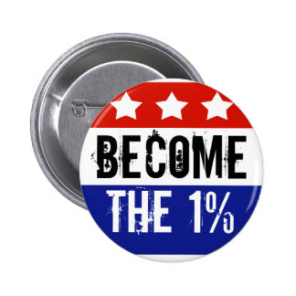Become the One Percent, Anti-Occupy Wall Street 6 Cm Round Badge