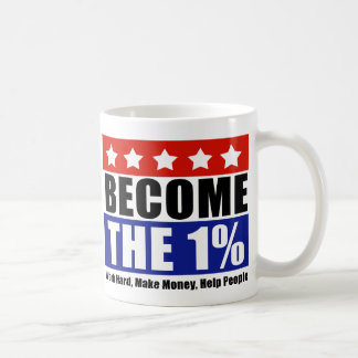 Become the One Percent, Anti-Occupy Wall Street Basic White Mug