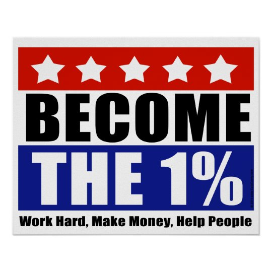 Become the One Percent, Anti-Occupy Wall Street Poster