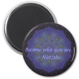 Become who you are. - Nietzshe Magnet