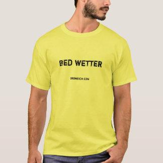 bed wetter T-Shirt