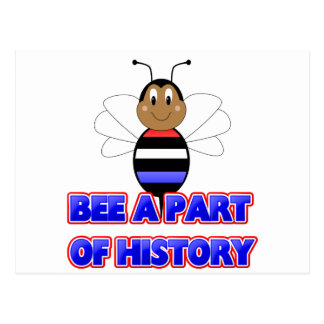 Bee A Part Of History Postcard