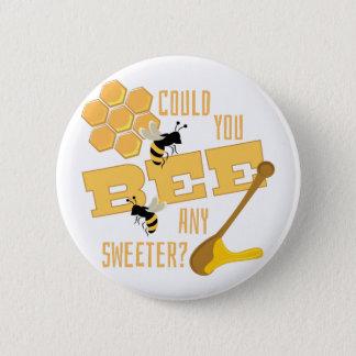 Bee Any Sweeter? 6 Cm Round Badge