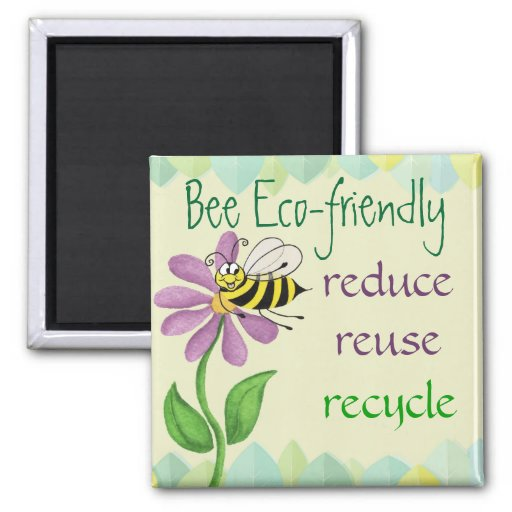 Bee Eco-friendly - Environmental Magnet