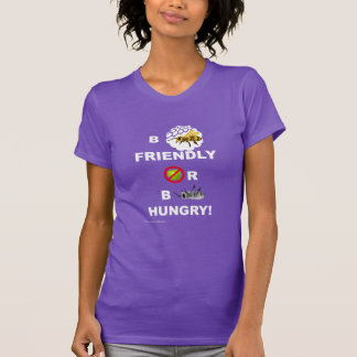 Bee Friendly or Bee Hungry Shirt (white text)