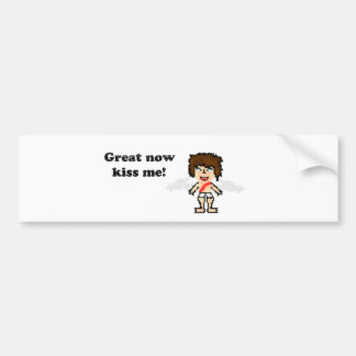 Bee: Great now Kiss Me Car Bumper Sticker