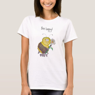 Bee Happy Funny Whimsical T-Shirt Humor