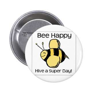 bee happy - Hive a super day 6 Cm Round Badge