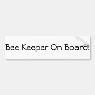 Bee Keeper on Board! Bumper Sticker