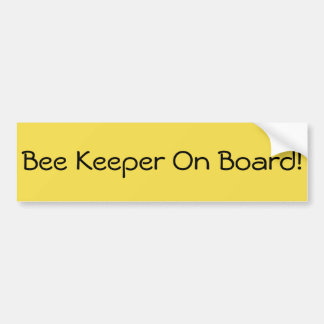 Bee Keeper on Board Bumper Sticker! Bumper Sticker