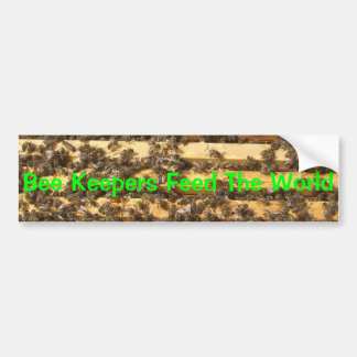 Bee Keepers feed the world Bumper Sticker