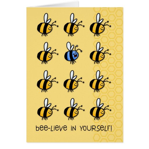 Bee-lieve in yourself! greeting cards