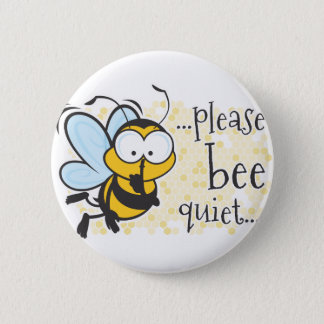 Bee Quiet 6 Cm Round Badge