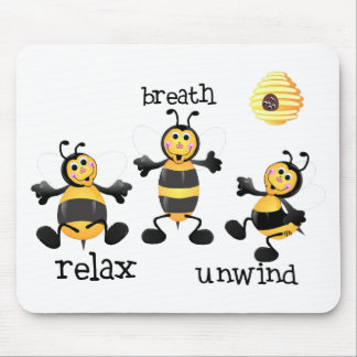Bee Relax - Breath - Unwind Mouse Pad