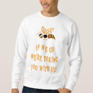 Bee With You Sweatshirt