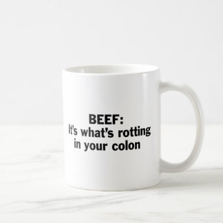 Beef Rotting in Your Colon Coffee Mug