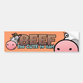 Beef: Too Cute To Eat Car Bumper Sticker
