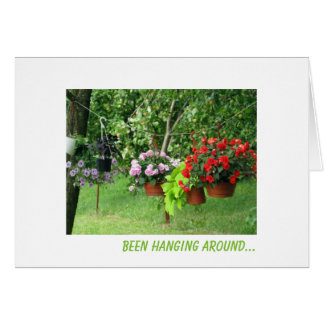 Been Hanging Round and Thinking About You Card