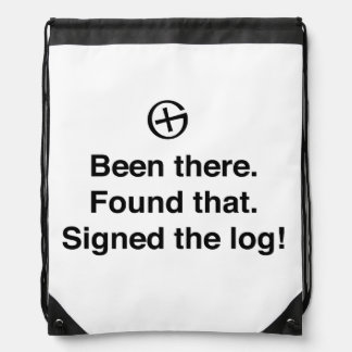 Been There Found That Signed the Log Drawstring Bag
