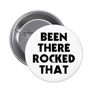Been There Rocked 6 Cm Round Badge