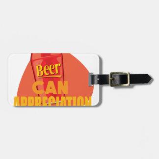 Beer Can Appreciation Day - Appreciation Day Luggage Tag