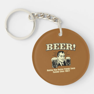 Beer: Helping Friends Seem Funnier Double-Sided Round Acrylic Key Ring