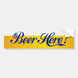 Beer Here! Bumper Sticker