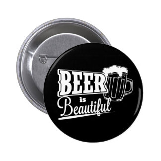 Beer is beautiful 6 cm round badge