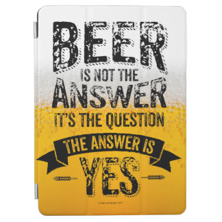 Beer Is Not The Answer iPad Air Cover