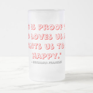 """Beer is proof .."" Frosted Glass Beer Mug"