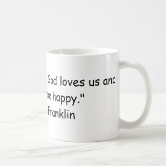 """""""Beer is proof that God loves us and wants us t... Coffee Mug"""