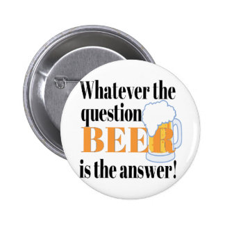 Beer is the Answer Pins