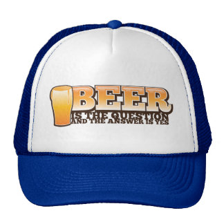 BEER IS THE QUESTION and the answer is YES! Cap