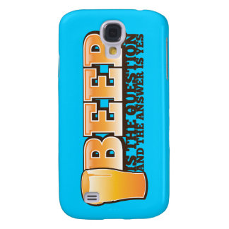 BEER IS THE QUESTION and the answer is YES! Galaxy S4 Case