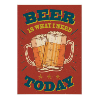 Beer IS what i need today, vintage poster, red Poster