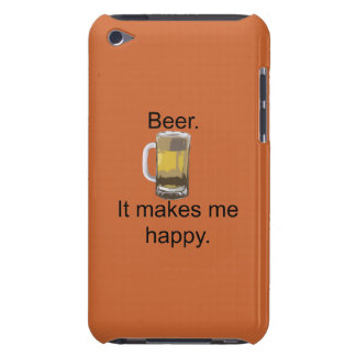 Beer. It Makes Me Happy. Case-Mate iPod Touch Case