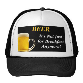 Beer - It s Not Just for Breakfast Anymore Hat