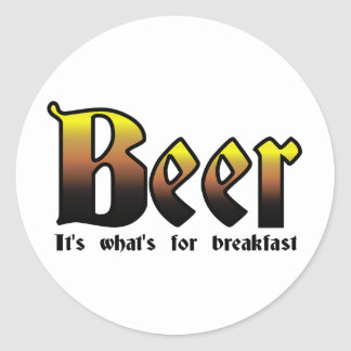 Beer - It's what's for breakfast Classic Round Sticker