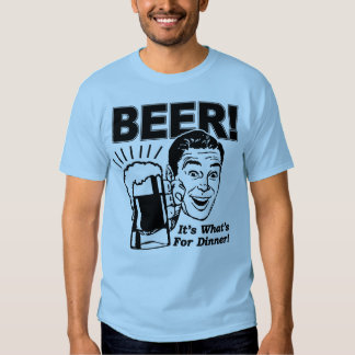Beer It's What's for Dinner Shirts